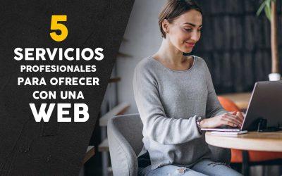 5 servicios profesionales para ofrecer con una web