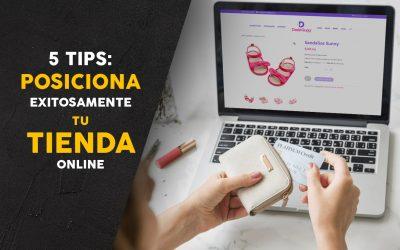 5 Tips: Posiciona exitosamente tu tienda online