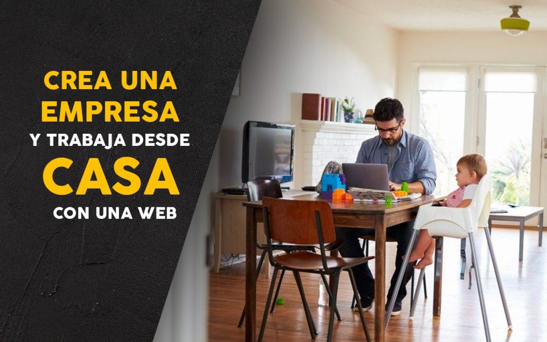 Crea una empresa y trabaja desde casa con una web