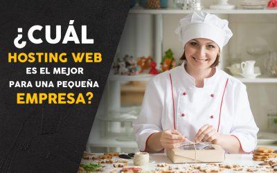 ¿Cuál hosting web es el mejor para una pequeña empresa?