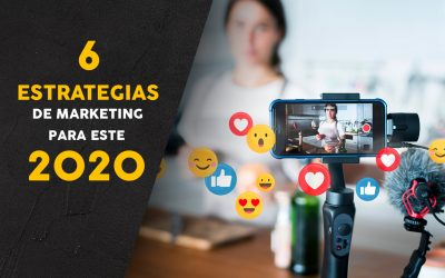 6 estrategias de marketing para este 2020