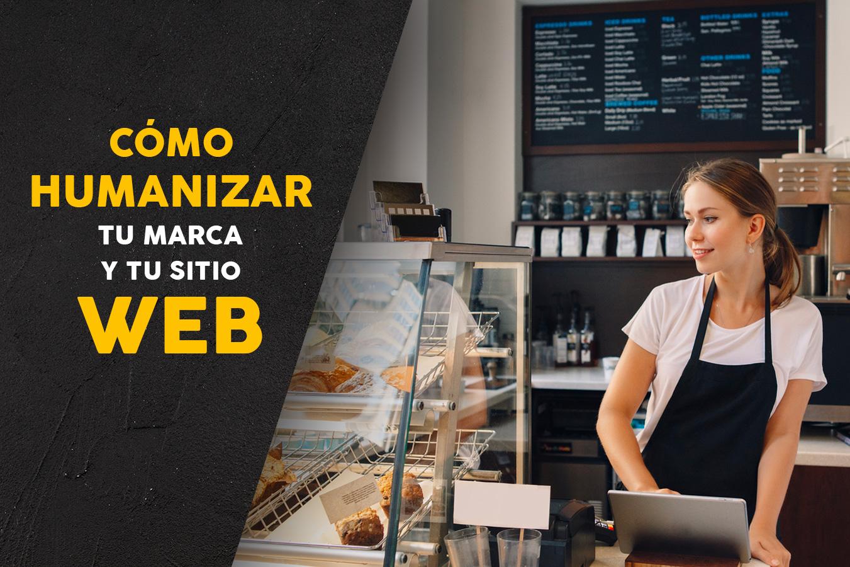 CÓMO HUMANIZAR TU MARCA Y TU SITIO WEB