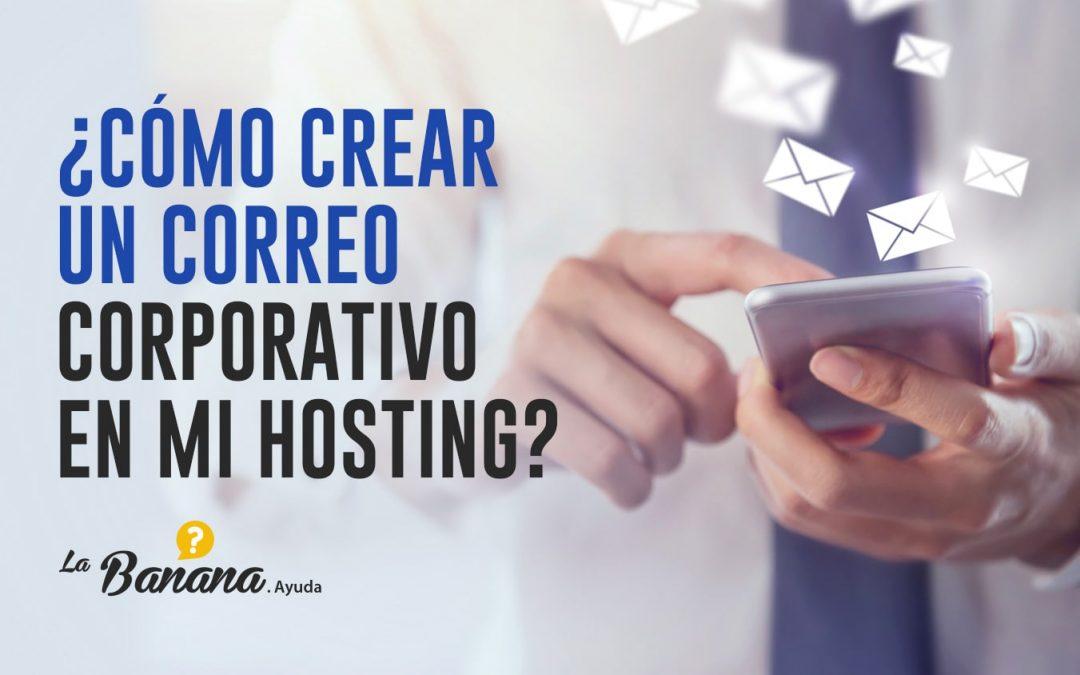 ¿Cómo crear un correo corporativo en mi hosting?