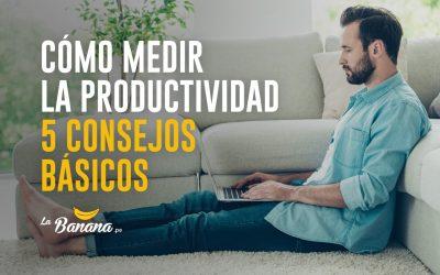 Cómo medir la productividad – 5 consejos básicos