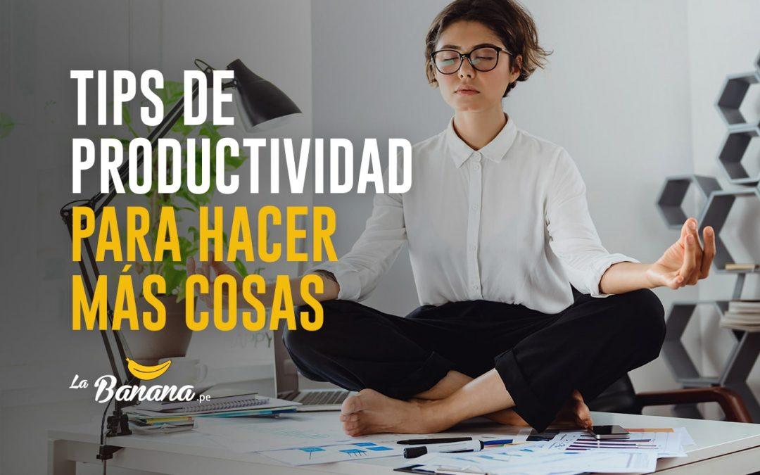 Tips de productividad para hacer más cosas