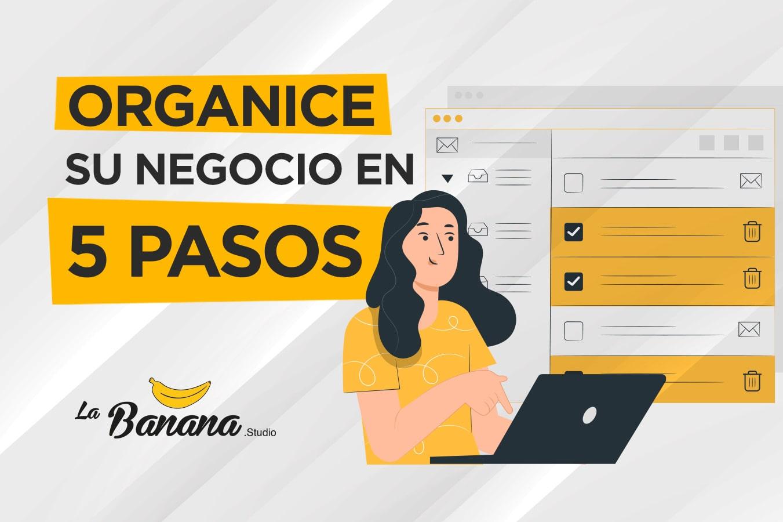Blog - Organice su negocio en 5 pasos-min