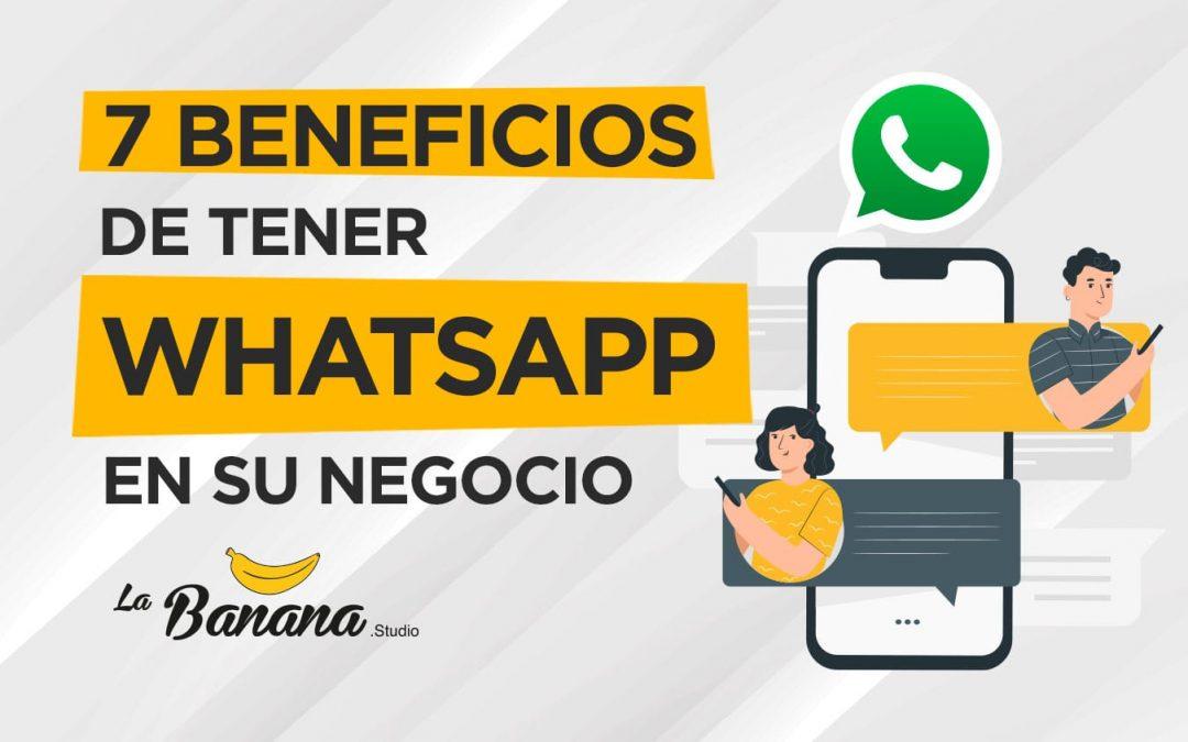 7 beneficios de tener WhatsApp en su negocio